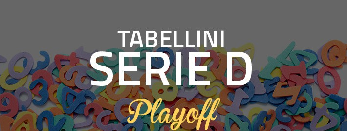 Tabellini Playoff Serie D